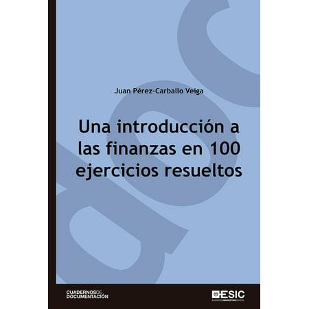 Una introducción a las finanzas en 100 ejercicios resueltos - (Flujo De Fluidos En Tuberias Ejercicios Resueltos)
