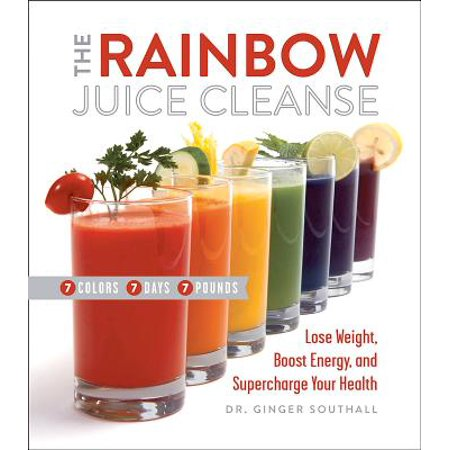 The Rainbow Juice Cleanse : Lose Weight, Boost Energy, and Supercharge Your