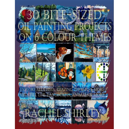 30 Bite-Sized Oil Painting Projects on 6 Colour Themes (3 Books in 1) Explore Alla Prima, Glazing, Impasto & More via Still Life, Landscapes, Skies, Animals & More - eBook - Project Life Halloween Themed Cards