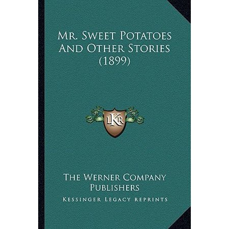 Mr. Sweet Potatoes and Other Stories (1899) (Mr Sweet Potato)