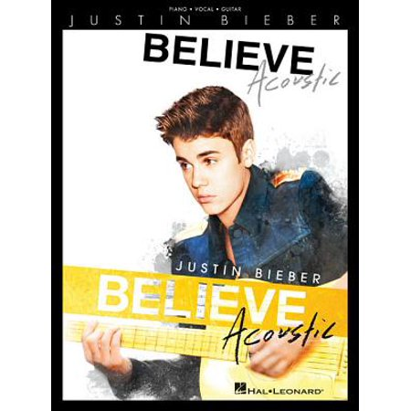 Justin Bieber: Believe Acoustic (Justin Bieber Stuck In The Moment Acoustic)