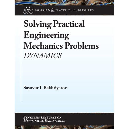 Solving Practical Engineering Mechanics Problems :
