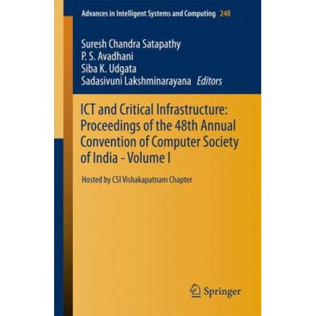 Ict And Critical Infrastructure  Proceedings Of The 48Th Annual Convention Of Computer Society Of India  Vol I  Hosted By Csi Vishakapatnam Chapter