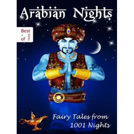 Arabian Nights - Fairy Tales from 1001 Nights - The Stories of One Thousand and One Nights [Illustrated Edition] - eBook - Arabian Nights Themed Dresses