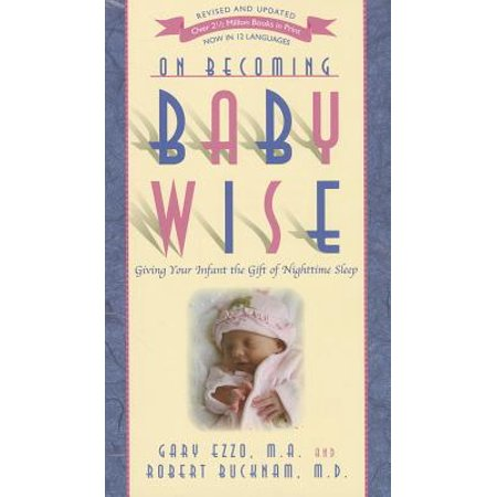 On Becoming Baby Wise : Giving Your Infant the Gift of Nighttime (Baby Trying To Turn Over In Sleep)