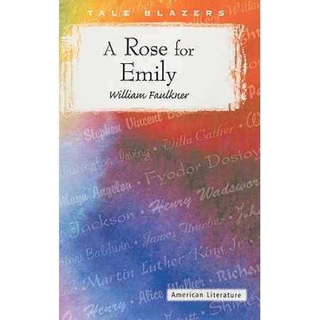 A Rose for Emily (A Rose For Emily Poem By William Faulkner)