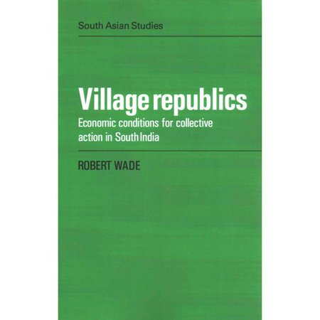 Village Republics  Economic Conditions For Collective Action In South India
