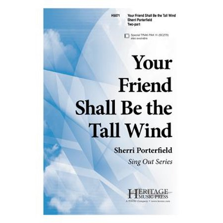 Your Friend Shall Be the Tall Wind-Ed Octavo - 2-pt - Easy - Sing Out Series - Sherri Porterfield - Sheet Music - (Your Best Friend Sheet Music)