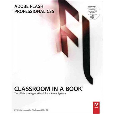 Adobe Flash Professional Cs5 Classroom In A Book  The Official Training Workbook From Adobe Systems
