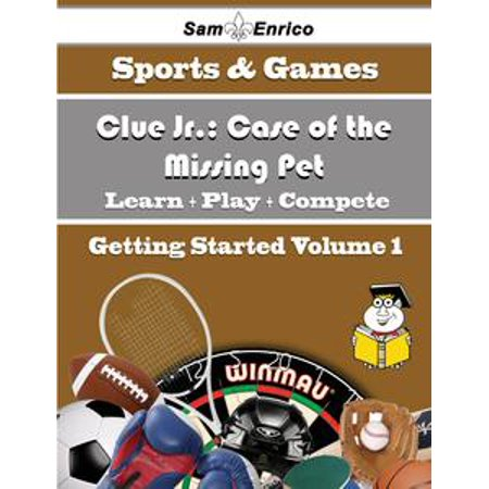 A Beginners Guide to Clue Jr.: Case of the Missing Pet (Volume 1) - eBook
