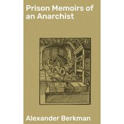 Prison Memoirs of an Anarchist - eBook