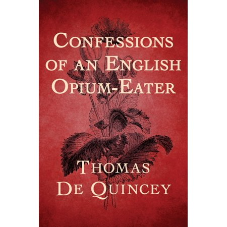 Confessions of an English Opium-Eater - eBook