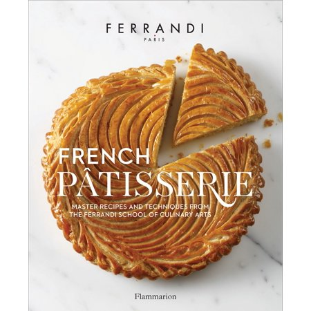 Paris Book (French Patisserie : Master Recipes and Techniques from the Ferrandi School of Culinary Arts)