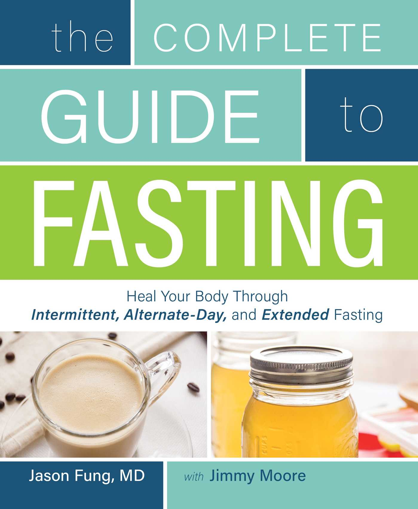 The Complete Guide to Fasting : Heal Your Body Through Intermittent,  Alternate-Day, and Extended Fasting - Walmart.com