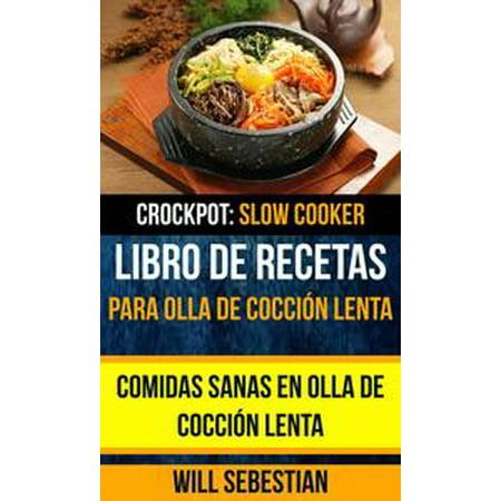 Libro de recetas para olla de cocción lenta: Comidas sanas en olla de cocción lenta (Crockpot: Slow Cooker) - eBook
