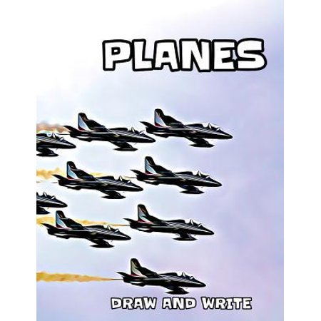 Planes: draw and write journal for kids. 8.5 x 11. 60 pages.