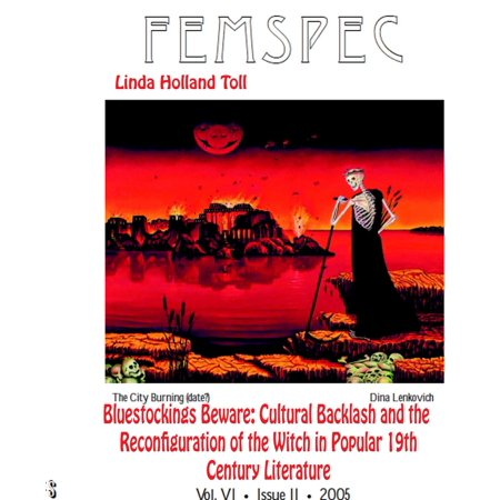 Winter 2005 Issue (Bluestockings Beware: Cultural Backlash and the Reconfiguration of the Witch in Popular Nineteenth-Century Literature. Femspec Issue 6.2, 2005 - 6.2 - eBook )