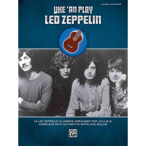 Uke 'an Play Led Zeppelin: Ukulele Tab Edition
