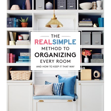 The Real Simple Method to Organizing Every Room : And How to Keep It That (How To Keep Glasses Clean)
