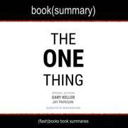 One Thing: The Surprisingly Simple Truth Behind Extraordinary Results, The - Audiobook