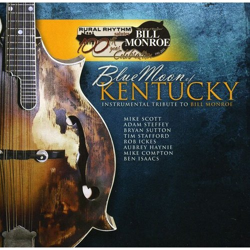 Blue Moon Of Kentucky: Instrumental Tribute To Bill Monroe