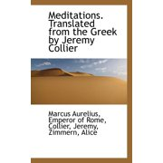 Meditations. Translated from the Greek by Jeremy Collier (Paperback)