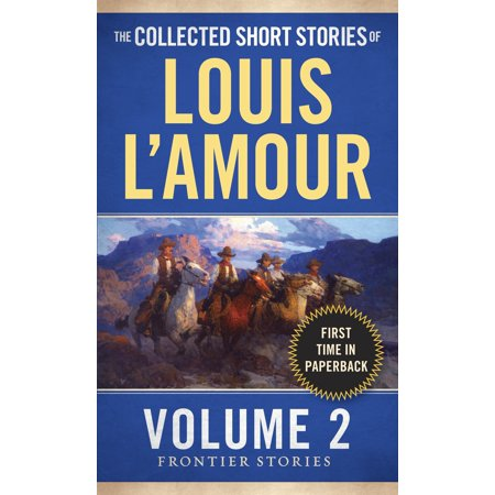The Collected Short Stories of Louis L'Amour, Volume 2 : Frontier