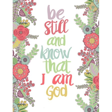 Be Still and Know That I Am God: Bible Verse Notebook; 100 8.5x11 Lined Pages; Inspirational Journal for Women/Girls (Paperback)