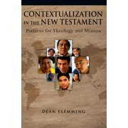 Contextualization in the New Testament: Patterns for Theology and Mission (Paperback)