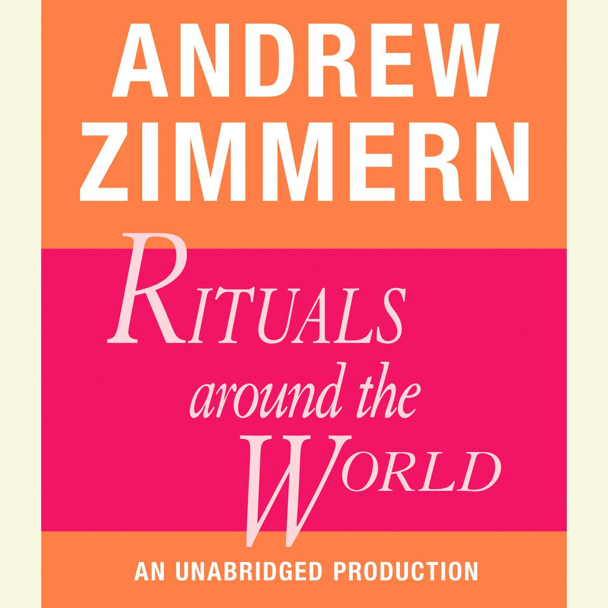 Andrew Zimmern, Rituals Around the World - Audiobook