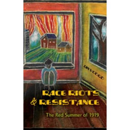 Race Riots & Resistance : The Red Summer of 1919