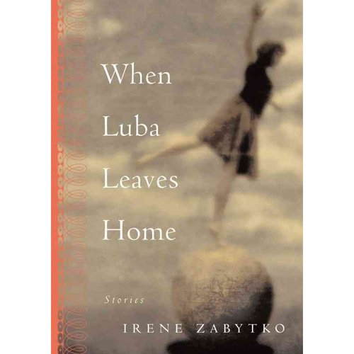 When Luba Leaves Home: Stories