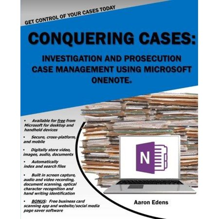 Conquering Cases  Investigation And Prosecution Case Management Using Microsoft Onenote