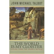The World Is My Cloister : Living from the Hermit Within