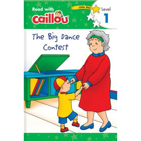 Caillou : The Big Dance Contest - Read with Caillou, Level