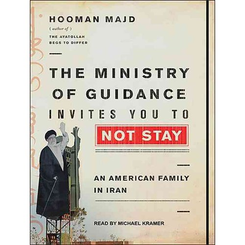 The Ministry of Guidance Invites You to Not Stay: An American Family in Iran: Library Edition