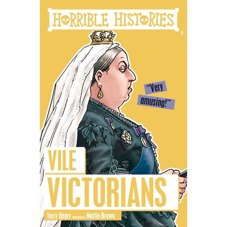 Horrible Histories: Vile Victorians - eBook - Horrible Histories Halloween Special