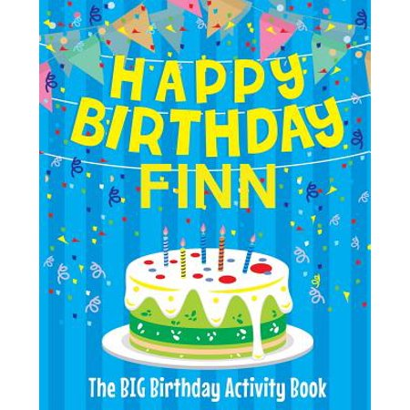 Happy Birthday Finn - The Big Birthday Activity Book : (personalized Children's Activity Book) - Personalized First Birthday Book