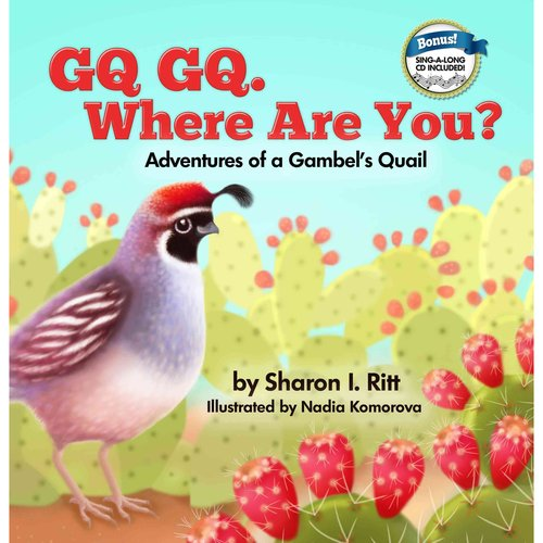 GQ GQ, Where Are You?: Adventures of a Gambel's Quail