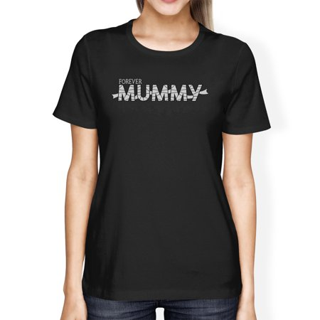Forever Mummy Halloween Tshirt For Women Funny Costume For Moms