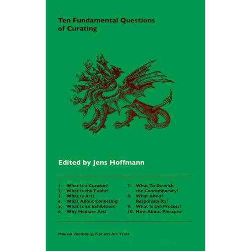 Ten Fundamental Questions of Curating