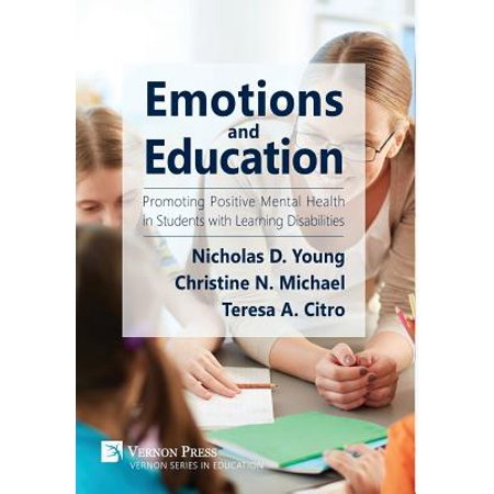 Emotions and Education : Promoting Positive Mental Health in Students with Learning