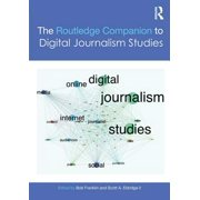 The Routledge Companion to Digital Journalism Studies