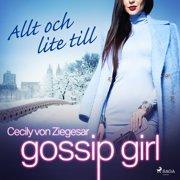 Gossip Girl: Allt och lite till - Audiobook