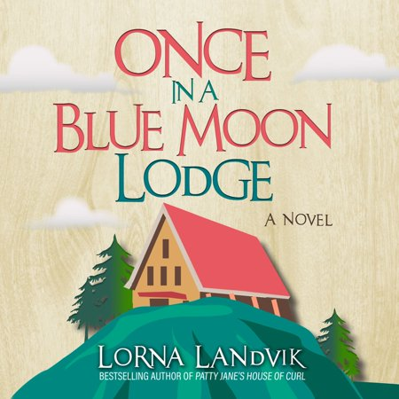 Once In A Blue Moon Lodge - Audiobook