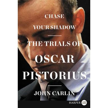 Chase Your Shadow : The Trials of Oscar Pistorius ()