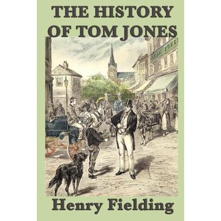 The History of Tom Jones - eBook (Tom Jones The Cardigans Burning Down The House)