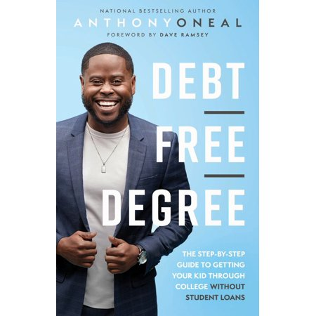 Debt-Free Degree : The Step-By-Step Guide to Getting Your Kid Through College Without Student (Best Jobs For Veterans Without Degrees)