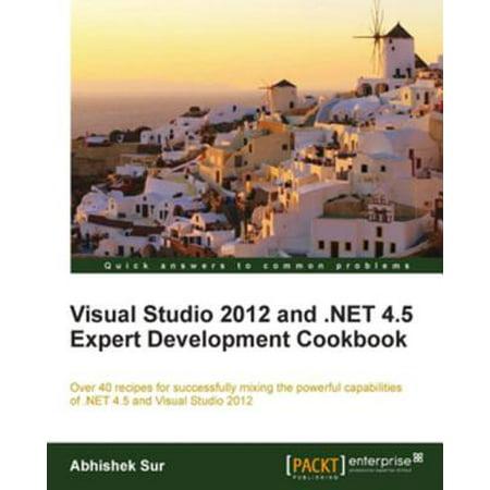 Visual Studio 2012 and .NET 4.5 Expert Development Cookbook -