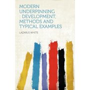Modern Underpinning : Development, Methods and Typical Examples